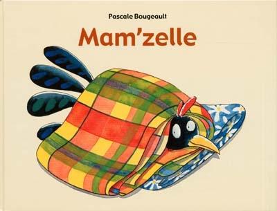 Mam'zelle | Bougeault, Pascale (1958-....). Auteur