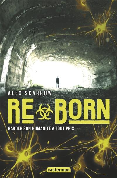 Re-born | Scarrow, Alex. Auteur