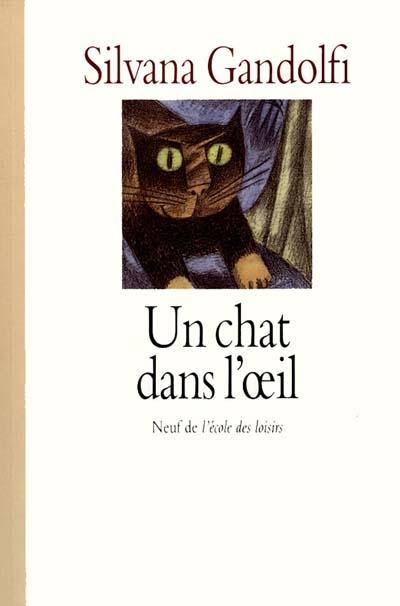 chat dans l'oeil (Un) / Silvana Gandolfi   Gandolfi, Silvana. Auteur