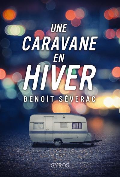Une  caravane en hiver / Benoît Séverac | Benoît Séverac