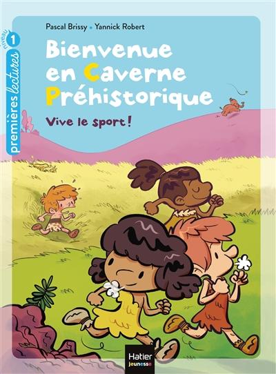 Bienvenue en caverne préhistorique. Vol. 3. Vive le sport !