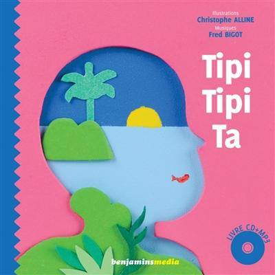 Tipi tipi ta / illustrations Christophe Alline | Alline, Christophe. Illustrateur