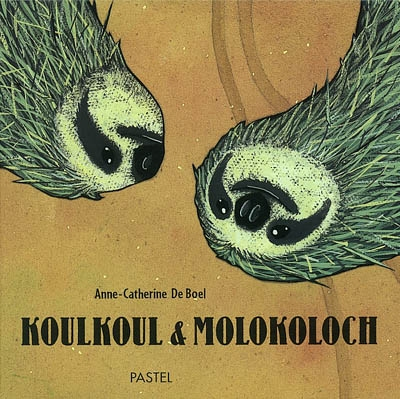 Koulkoul & Molokoloch / Anne-Catherine De Boel | De Boel, Anne-Catherine (1975-....). Auteur