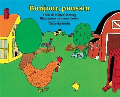 Bonjour, poussin / Byron Barton, Mirra Ginsburg | Barton, Byron (19..-....). Auteur