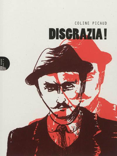 Disgrazia ! / Coline Picaud | Picaud, Coline. Auteur