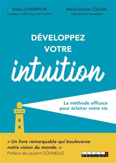 Développez votre intuition : la méthode efficace pour éclairer votre vie