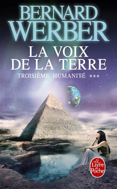 Troisième humanité. Vol. 3. La voix de la Terre