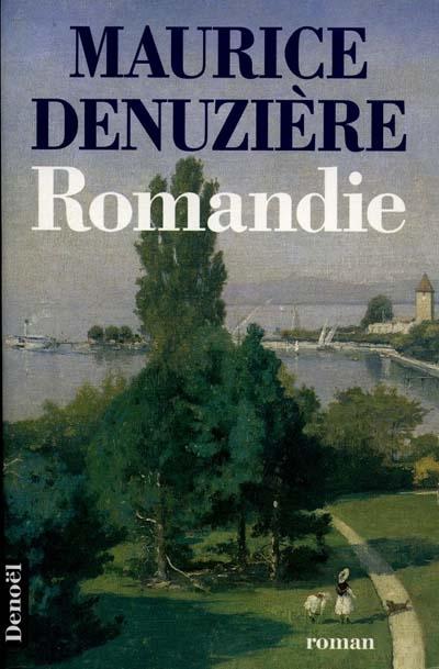 Helvétie. 3, Romandie / Maurice Denuzière   Denuzière, Maurice. Auteur