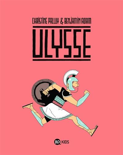 Ulysse / Christine Palluy & Benjamin Adam | Palluy, Christine (1959-....). Auteur