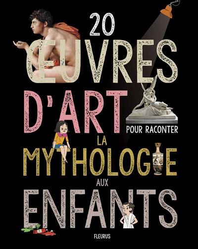 20 oeuvres d'art pour raconter la mythologie aux enfants / textes de Sabine du Mesnil et Charlotte Grossetête | Du Mesnil, Sabine. Auteur