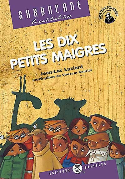 Les dix petits maigres / Jean-Luc Luciani   Luciani, Jean-Luc (1960-....). Auteur