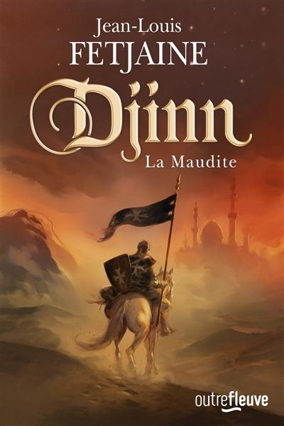 Djinn : la maudite   Fetjaine, Jean-Louis (1956-....). Auteur