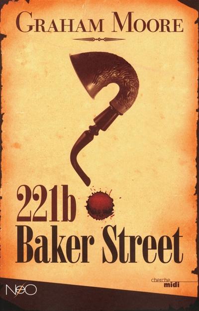 221b Baker Street | Moore, Graham. Auteur