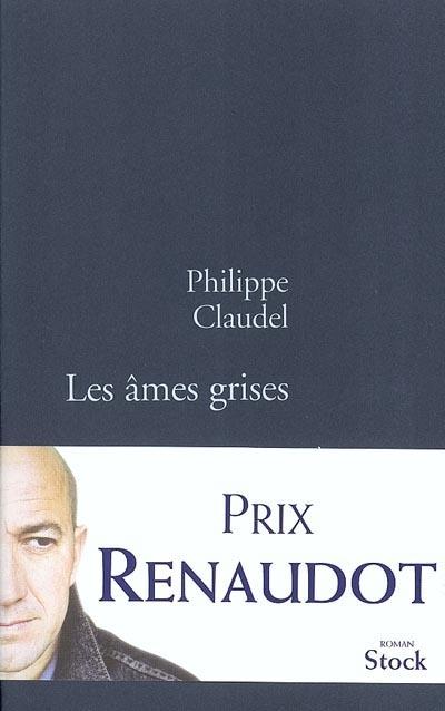 Les âmes grises : roman | Philippe Claudel (1962-....). Auteur