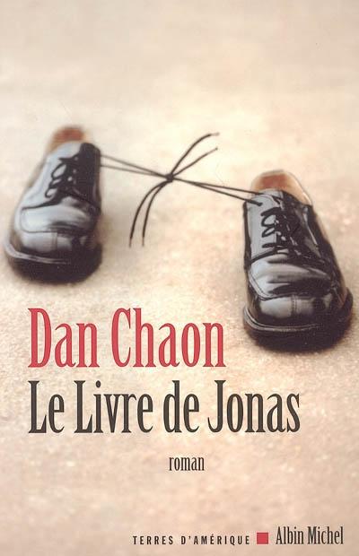 Le Livre de Jonas | Chaon, Dan (1964-....). Auteur