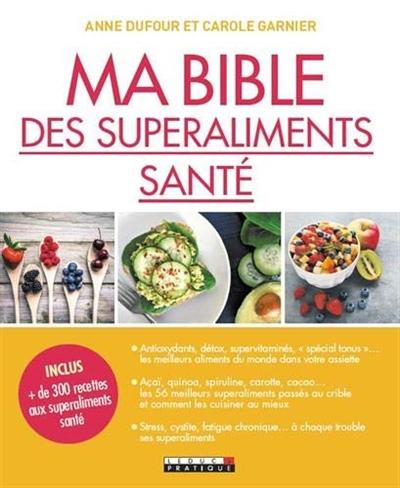 Ma bible des superaliments santé | Dufour, Anne (1971-....). Auteur