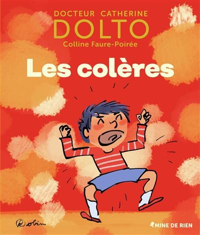 colères (Les)   Dolto-Tolitch, Catherine (1946-....). Auteur