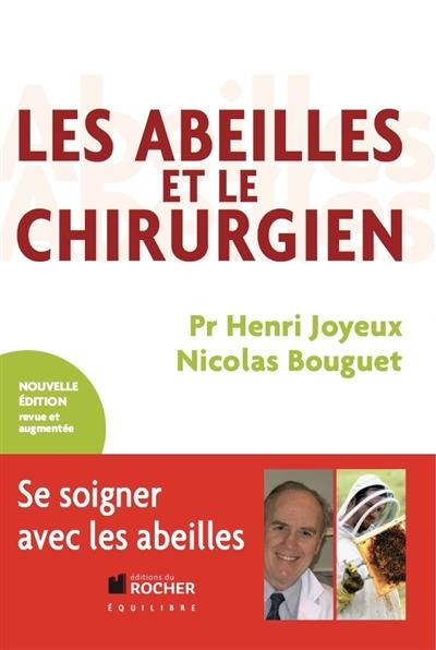 Les abeilles et le chirurgien / Henri Joyeux, Nicolas Bouguet | Joyeux, Henri. Auteur