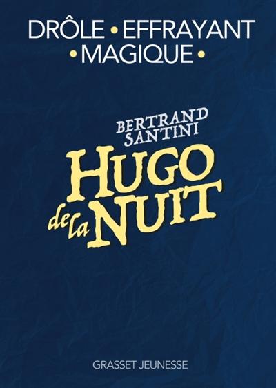 Hugo de la nuit / Bertrand Santini | Santini, Bertrand. Auteur