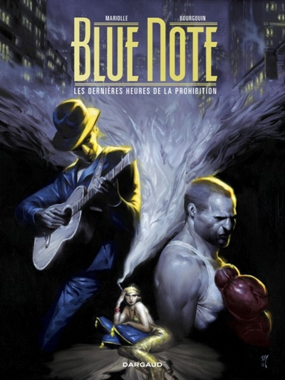 Blue note : Les dernières heures de la prohibition : édition intégrale / scénario Mathieu Mariolle et Mikaël Bourgouin | Mariolle, Mathieu (1978-....). Auteur