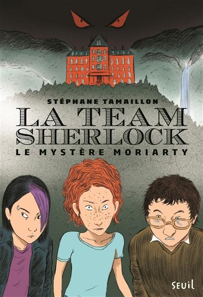 Le |mystère Moriarty | Tamaillon, Stéphane. Auteur