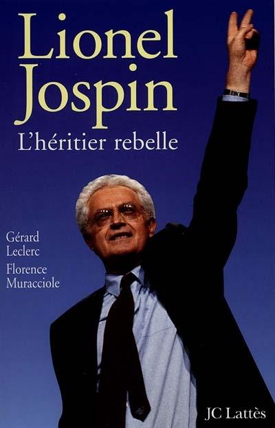 Lionel Jospin, l'héritier rebelle