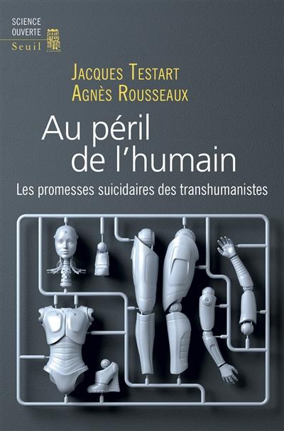Au péril de l'humain : les promesses suicidaires des transhumanistes |