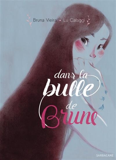 Dans la bulle de Brune   Bruna Vieira (1994-....). Auteur