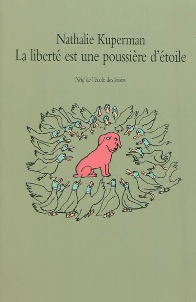 liberté est une poussière d'étoile (La)   Kuperman, Nathalie. Auteur