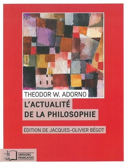 L'actualité de la philosophie : et autres essais