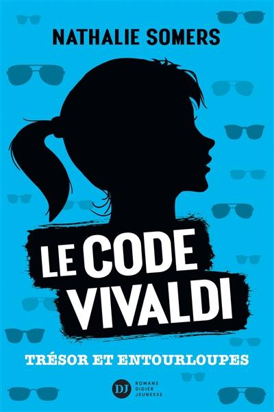 Le code Vivaldi. Vol. 2. Trésor et entourloupes