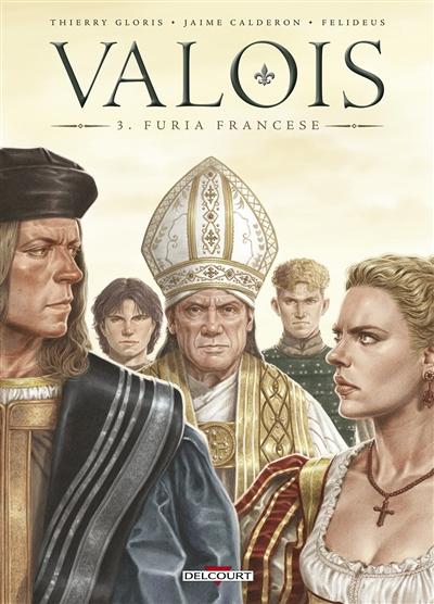 Valois. Vol. 3. Furia francese