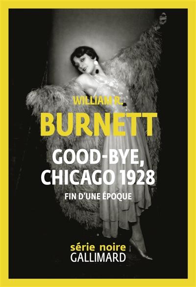 Good-bye, Chicago 1928 : fin d'une époque