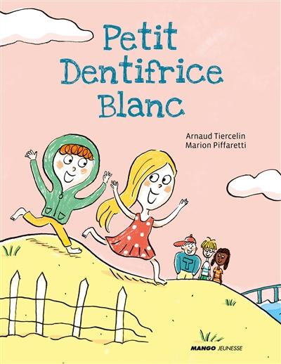 Petit dentifrice blanc / texte Arnaud Tiercelin | Tiercelin, Arnaud (1981-....). Auteur