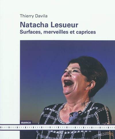 Natacha Lesueur : Surfaces, merveilles et caprices   Davila, Thierry