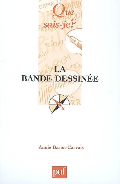 La bande dessinée / Annie Baron-Carvais   Baron-Carvais, Annie