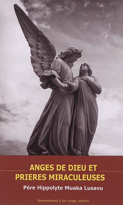 Anges de Dieu et prières miraculeuses