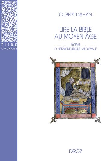 Essais d'herméneutique médiévale. Lire la Bible au Moyen Age