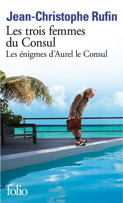 Les énigmes d'Aurel le consul. Les trois femmes du consul