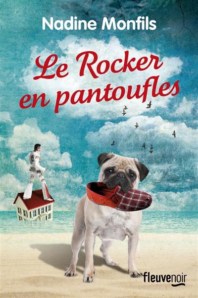 Le rocker en pantoufles / Nadine Monfils | Monfils, Nadine (1953-....). Auteur