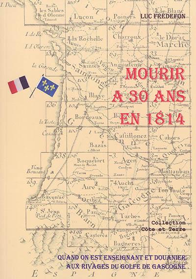 Mourir à 30 ans en 1814 : quand on est enseignant et douanier aux rivages du golfe de Gascogne