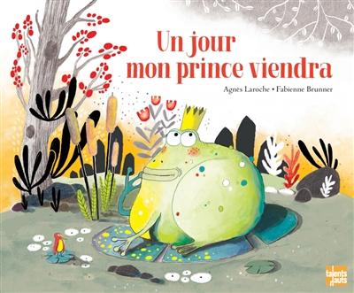 Un jour mon prince viendra   Agnès Laroche (1965-....). Auteur