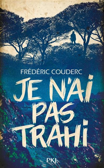 Je n'ai pas trahi / Frédéric Couderc | Frédéric Couderc