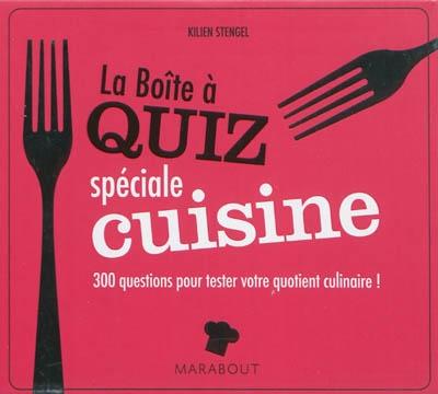 La boîte à quiz : spéciale cuisine / Killien Stengel   Stengel, Kilien (1972-....). Auteur
