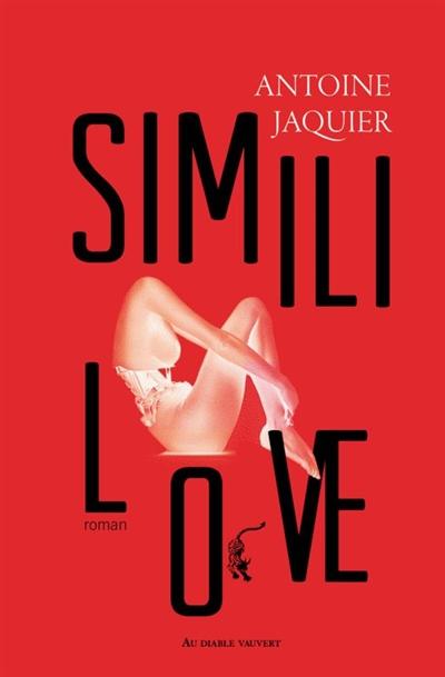 Simili love / Antoine Jaquier | Jaquier, Antoine (1970-....). Auteur