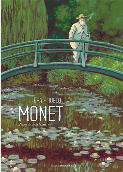 Monet : nomade de la lumière / scénario, Salva Rubio   Rubio, Salva (1978-....). Auteur