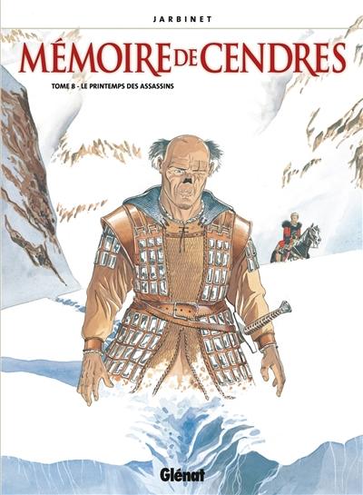 Mémoire de cendres. Vol. 8. Le printemps des assassins