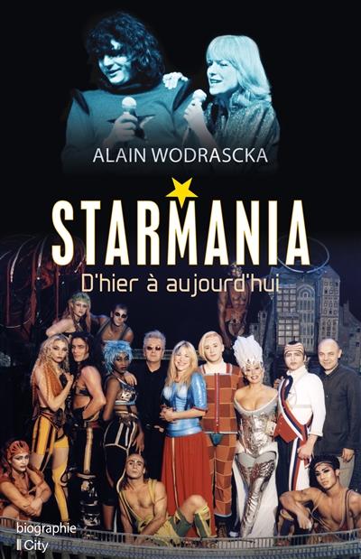 Starmania : d'hier à aujourd'hui | Wodrascka, Alain. Auteur