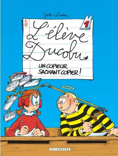 Un copieur sachant copier ! | Zidrou (1962-....). Auteur