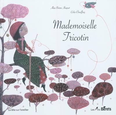 Mademoiselle Tricotin   Alice Brière-Haquet (1979-....). Auteur